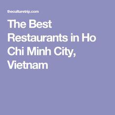 The Best Restaurants in Ho Chi Minh City, Vietnam