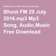 Bhoot FM 29 July 2016.mp3 Mp3 Song, Audio,Music Free Download