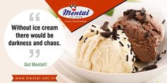 """""""Without ice cream, there would be darkness and chaos.""""  ― Don Kardong.  Get Mental!!"""