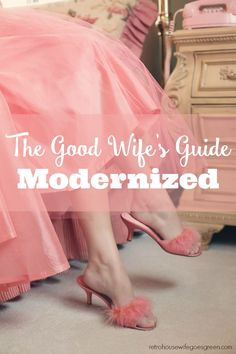 The Good Wife\'s Guide Modernized - Retro Housewife Goes Green