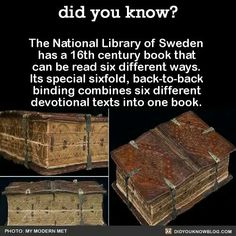 The National Library of Sweden has a 16th century book that can be read six different ways.