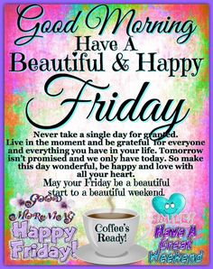 have a beautiful & happy friday Friday Morning Images, Friday Morning Quotes, Flirty Good Morning Quotes, Positive Good Morning Quotes, Friday Quotes Humor, Morning Quotes For Friends, Happy Friday Quotes, Good Morning Friday, Morning Inspirational Quotes