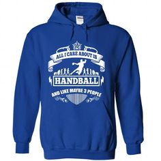 ALL I CARE ABOUT IS HANDBALL AND LIKE MAYBE 3 PEOPLE T Shirts, Hoodies. Get it here ==► https://www.sunfrog.com/Sports/ALL-I-CARE-ABOUT-IS-HANDBALL-AND-LIKE-MAYBE-3-PEOPLE-T-SHIRT-RoyalBlue-Hoodie.html?41382 $39