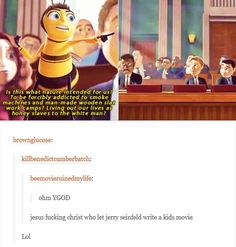 Bee Movie: ohm RCOD jesus figuring Christ who let write a kids movie Lil. Dankest Memes, Funny Memes, Hilarious, Jokes, Bee Movie Memes, Lol, Kid Movies, Tumblr Funny, Funny Posts