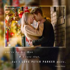 """You're Spider-Man and I love that, but I love Peter Parker more."" - Gwen Stacy.  This movie is going to be absolutely amazing!"