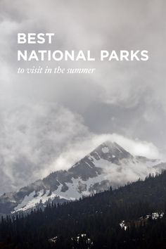 Best National Parks For You to Visit This Summer - some parks have a very limited season and some are just plain better during one season out of the year // localadventurer.com