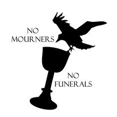 """Six of Crows -- """"No Mourners."""" """"No Funerals."""""""