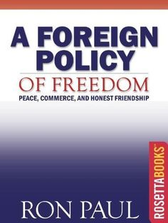A Foreign Policy of Freedom (Ron Paul Set) by Ron Paul, http://www.amazon.com/dp/B00CME66KA/ref=cm_sw_r_pi_dp_goCUtb0QRS836