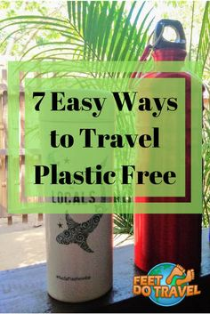 Plastic free travel is easier than you think. However, to say no to plastic, you need to travel with a few items. With just a small amount of pre-planning, Feet Do Travel show you 7 easy ways to travel plastic free. #SayNoToPlastic #PlasticFree #TravelTips #Ecofriendly #SustainableTravel #EnvironmentallyFriendly #GreenTravel #DitchPlastic #GoGreen #BeatPlasticPollution #marineconservation #plasticpollution #OceanConservation #travel #travelblog #travelblogger #traveltips