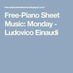 Free-Piano Sheet Music: Monday - Ludovico Einaudi