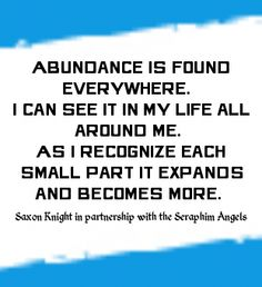 Abundance is found everywhere.    I can see it in my life all around me - listenbeloved.com