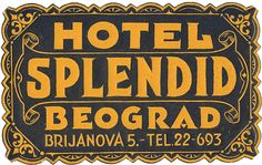 hotel splendid beograd Vintage Luggage Tags, Luggage Labels, Vintage Tags, Vintage Ephemera, Vintage Paper, Vintage Typography, Typography Letters, Hotel Ads, Hotel Logo