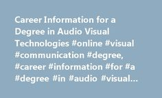 Career Information for a Degree in Audio Visual Technologies #online #visual #communication #degree, #career #information #for #a #degree #in #audio #visual #technologies http://tanzania.remmont.com/career-information-for-a-degree-in-audio-visual-technologies-online-visual-communication-degree-career-information-for-a-degree-in-audio-visual-technologies/  # Career Information for a Degree in Audio Visual Technologies Audio visual technology degree programs typically last two to four years…