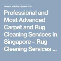Professional and Most Advanced Carpet and Rug Cleaning Services in Singapore – Rug Cleaning Services Cheap Carpet Cleaning, Rugs On Carpet, Carpets, Rug Cleaning Services, Office Carpet, Mattress Cleaning, How To Clean Carpet, Singapore, Farmhouse Rugs
