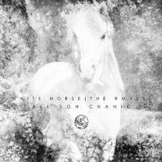 Allison Chanic - White Horse (The Rmxes)