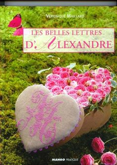 """ru / Mongia - Альбом """"Les belles lettres d'Alexandre""""--another great source for mini sampler and alphabets Cross Stitch Magazines, Cross Stitch Books, Cross Stitch Heart, Cross Stitch Alphabet, Cross Stitch Flowers, Embroidery Alphabet, Diy Embroidery, Cross Stitch Embroidery, Embroidery Patterns"""