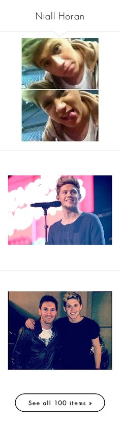 """""""Niall Horan"""" by azizemourad ❤ liked on Polyvore featuring niall horan, one direction, niall, people, 1d, pictures, leo messi, photo, home and home decor"""