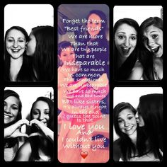 This was my idea for a collage with my best friend... I used the app pic collage and wrote a quote... Have fun making one;)