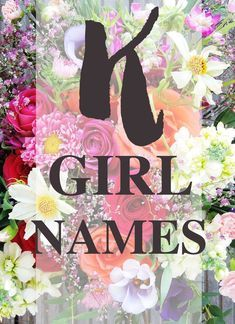 """""""K"""" names for baby girls. Find your perfect fit from our best kept list of K names. #baby #babynames"""