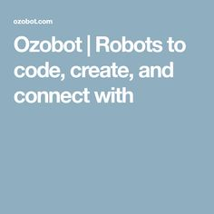 Ozobot | Robots to code, create, and connect with