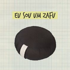 Eu sou um zafu!  ~~ www.zafoo.com.br ~~ #zafu #meditação #meditation #pillow #almofada #zen #zazen #mindfulness #mindful #atençãoplena