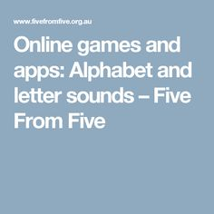 Online games and apps: Alphabet and letter sounds – Five From Five
