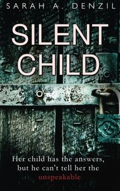 June 2017 Cove Pick: Silent Child by Sarah A Denzil (#199) — Chosen by Cove Member Mary: https://www.amazon.com/gp/product/1542722829?ie=UTF8&tag=thereadingcov-20&camp=1789&linkCode=xm2&creativeASIN=1542722829