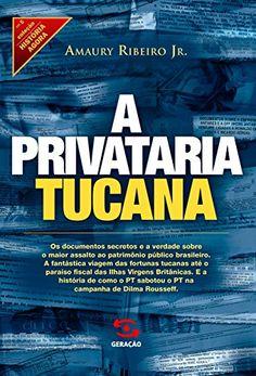 Amazon.com.br eBooks Kindle: A privataria tucana (História Agora), Amaury Ribeiro Jr