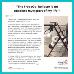 One of the BEST testimonials for the Free2Go Rollator!!!