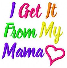 Embroidery Design: I Get it From My Mama Instant Download Applique 4x4, 5x7 by ChickpeaEmbroidery on Etsy