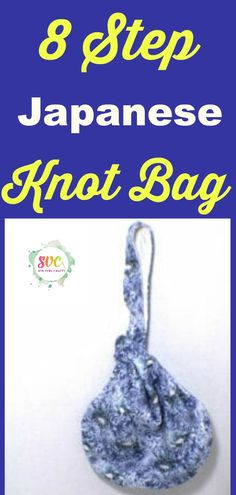 How to make a Japanese Knot Bag in 8 Easy steps. #sewingtutorial #knotbag #sewing
