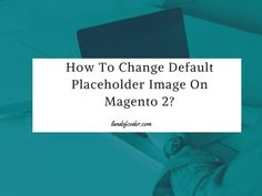 In this post, I wanna show you how to change default image placeholder on Magento 2 store. An effective way to fasten your website.
