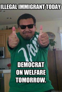 Overloading the welfare system to the breaking point but shoring up Democrat support