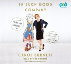 In Such Good Company Eleven Years of Laughter, Mayhem, and Fun in the Sandbox by Carol Burnett. Read by the author. #book #audiobook #streaming #download
