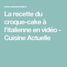 La recette du croque-cake à l'italienne en vidéo - Cuisine Actuelle