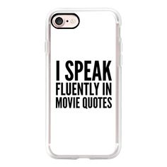 I SPEAK FLUENTLY IN MOVIE QUOTES - iPhone 7 Case, iPhone 7 Plus Case,... ($40) ❤ liked on Polyvore featuring accessories, tech accessories, iphone case, iphone cases, iphone cover case, slim iphone case and apple iphone cases