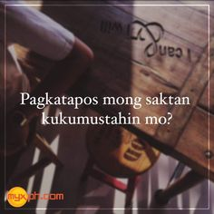 Ganun na nga My Ex Quotes, Bisaya Quotes, Patama Quotes, Hurt Quotes, Words Quotes, Heartbreak Quotes, Funny Hugot Lines, Hugot Lines Tagalog Funny, Hugot Quotes Tagalog