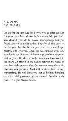 Let this year be the year that you find/chase courage - Morgan Harper Nichols #goodadvice