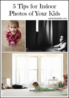 5 Tips for Indoor Photos of Your Kids {Guest Post} | A Dish of Daily Life #photographytips #NaturalLightPhotography