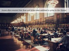 James often worried that Rose and Albus were addicted to going to the library.