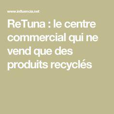 ReTuna : le centre commercial qui ne vend que des produits recyclés