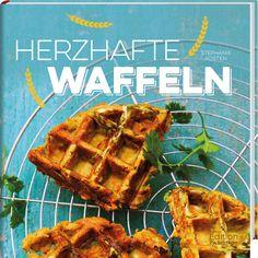 Kleines Kulinarium: {Rezension} Herzhafte Waffeln von Stephanie Kosten (Edition Fackelträger) - Calzone Waffeln