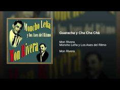 """""""Guaracha y Cha Cha Chá""""  - MON RIVERA"""