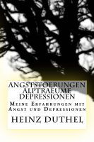 Angststörungen Alpträume Depressionen, an ebook by Heinz Duthel at Smashwords
