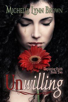Unwilling (Deploying Faith Book 2) @MizChelleB