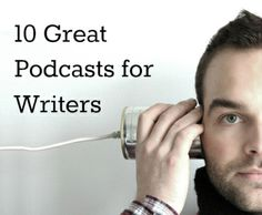 10 Great Podcasts for Writers -- The Guardian Books Podcast*  The Dead Robots' Society*  The Naked Book*  Aural Text*  Writing Excuses*  New Yorker: Fiction*  The Literary Salon*  The Q with Jeff Goldsmith*  Nerdist Writer's Panel*  Pop Culture Happy Hour*