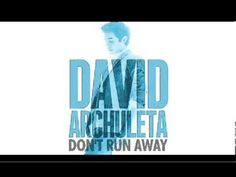 "David Archuleta ""Don't Run Away"""