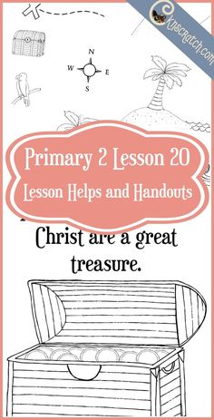 These are fun handouts for Primary 2 Lesson 20: The Teachings of Jesus Christ are a Great Treasure. Other great ideas too