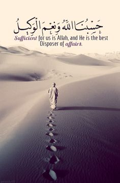 Allah is sufficient for us and He is the best disposer of affairs.