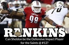 Can Sheldon be the Defensive Impact Player for the Saints @ #12? / RANKINS